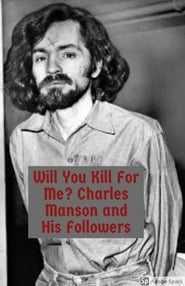Will You Kill For Me?  Charles Manson and His Followers