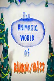 The Animagic World of Rankin/Bass