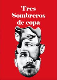 Tres sombreros de copa 2019