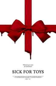 Watch Sick for Toys (2018) HDRip Full Movie Free Download
