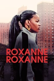 Roxanne Roxanne (2017) Full Movie