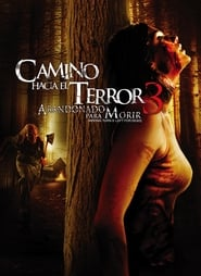 Camino Hacia el Terror 3 Abandonado para Morir Película Completa HD 720p [MEGA] [LATINO] 2009