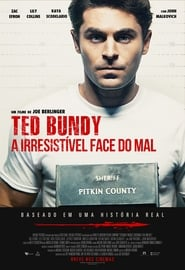 Ted Bundy: A Irresistível Face do Mal – Legendado