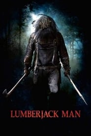 Lumberjack Man streaming sur Streamcomplet