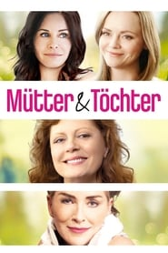 Mothers and Daughters - Love is the one thing they can all agree on. - Azwaad Movie Database