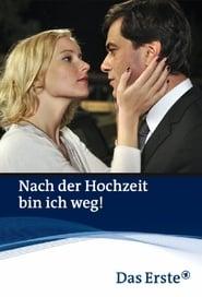 مشاهدة فيلم Nach der Hochzeit bin ich weg! 2011 مترجم أون لاين بجودة عالية