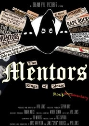 The Mentors: Kings of Sleaze Rockumentary (2017)