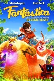 Fantástica – Uma Aventura no Mundo Boonie Bears