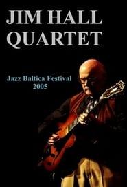 Jim Hall Quartet: Live at Jazzbaltica 2005