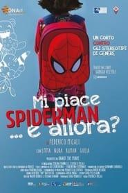 Mi piace Spider-Man…e allora?