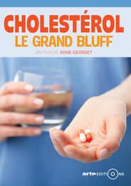 Watch Cholestérol, le grand bluff 2016 Free Online