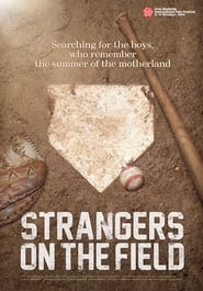Strangers on the Field (2015) Online Cały Film Lektor PL