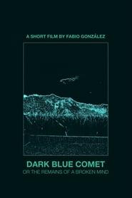 Dark Blue Comet, or the Remains of a Broken Mind