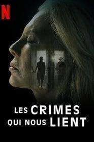 Regardez Les Crimes qui nous lient Online HD Française (2020)
