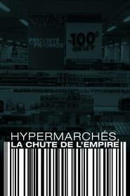 Hypermarchés, la chute de l'empire (2021)