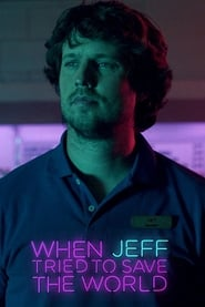 When Jeff Tried to Save the World (2018)