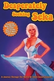 Desperately Seeking Seka (2002)