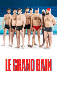 Le Grand Bain 2018 Streaming VF - HD