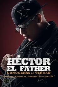 Héctor El Father: You will know the truth (2018)