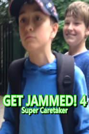 Get Jammed! 4: Super Caretaker
