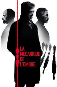Watch La Mécanique de l'ombre on Papystreaming Online