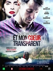 Et mon cœur transparent en streaming