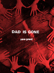 Dad Is Gone (2020)