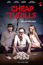 Cheap Thrills – Giochi Perversi