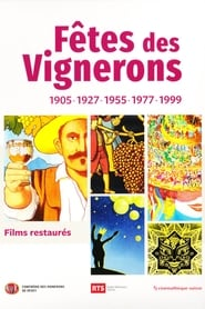 Regarder Fêtes des Vignerons 1905-1927-1955-1977-1999