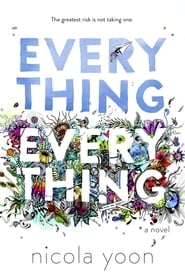 Watch Everything, Everything 2017 Free Online