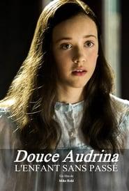 Voir Douce Audrina : l'enfant sans passé en streaming complet gratuit | film streaming, StreamizSeries.com