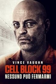Cell Block 99 – Nessuno può fermarmi