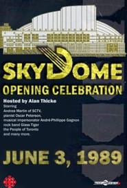 The Opening of SkyDome: A Celebration 1989