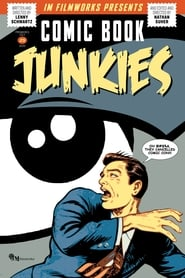 Comic Book Junkies : The Movie | Watch Movies Online