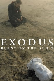 Burnt by the Sun 2: Exodus (2010)