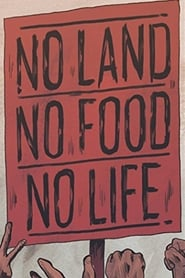 No Land No Food No Life (2013)