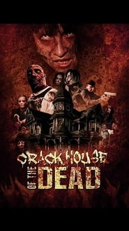 Crack House of the Dead (2021) torrent
