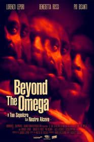 Il tuo sepolcro… la nostra alcova – Beyond the Omega (2020) Torrent