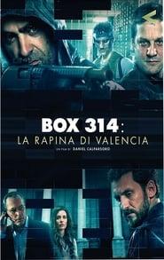 Guarda Box 314: La rapina di Valencia Streaming su FilmSenzaLimiti