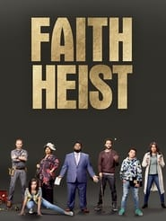 Faith Heist : The Movie | Watch Movies Online