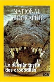 National Geographic Le dernier festin du crocodile