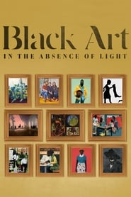Watch Black Art: In the Absence of Light (2021)