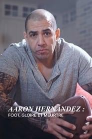 Aaron Hernandez : foot, gloire et meurtre 2020