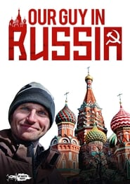 Our Guy in Russia