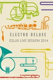 Electro Deluxe E2lux Live Sessions