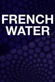 French Water (2021)