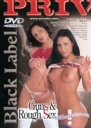 watch Private Black Label 23: Guns and Rough Sex full movie