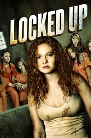 Locked Up (2017) Watch Online Free