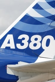 Giant of the Skies - Building The Airbus A380 2005