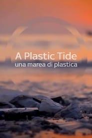 مشاهدة فيلم A Plastic Tide مترجم